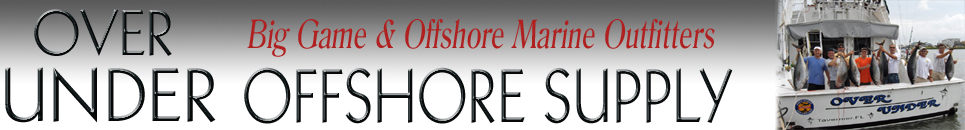 Over Under Offshore Supply - Big Game & Offshore Marine Outfitters